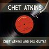 Chet Atkins - Chet Atkins and His Guitar