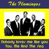 The Flamingos - Nobody Loves Me