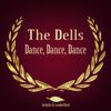The Dells - Dance, Dance, Dance