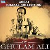 Ghulam Ali - Great Ghazal Collection by Ghulam Ali