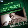 Ghulam Ali - Ghazal Masterpieces by Ghulam Ali