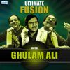 Ghulam Ali - Ultimate Fusion by Ghulam Ali