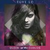 Tove Lo - Queen Of The Clouds (Explicit)