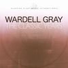 Wardell Gray - The Classic Years