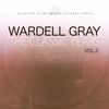 Wardell Gray - The Classic Years, Vol. 2