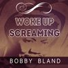 Bobby Bland - Woke up Screaming
