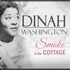 Dinah Washington - Smoke in the Cottage