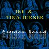 Ike & Tina Turner - Freedom Sound