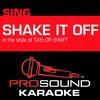 ProSound Karaoke Band - Shake It Off (In the Style of Taylor Swift) [Karaoke Instrumental Version]