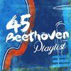 Ludwig van Beethoven - 45 Beethoven Playlist