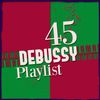 Claude Debussy - 45 Debussy Playlist