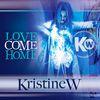Kristine W - Love Come Home (Pt. 1)