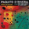 Paquito D'Rivera - Brazilian Dreams