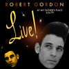 Robert Gordon - Live at My Father's Place 3/6/79