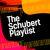 - The Schubert Playlist