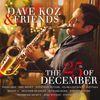 Dave Koz - Dave Koz & Friends: The 25th Of December