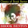 Brook Benton - Classics of Brook Benton