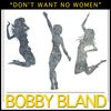 Bobby Bland - Don't Want No Women