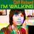- I'm Walking