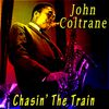 John Coltrane - Chasin' the Trane