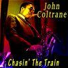 John Coltrane - Chasin' the Trane