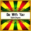 Tami Chynn - Be with You (Ringtone)