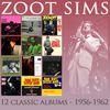 Zoot Sims - Twelve Classic Albums: 1956-1962