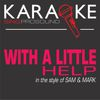 ProSound Karaoke Band - With a Little Help (In the Style of Sam & Mark) [Karaoke with Background Vocal]