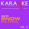 ProSound Karaoke Band - Karaoke in the Style of Snow Patrol, Vol. 2