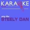 ProSound Karaoke Band - Karaoke in the Style of Steely Dan