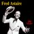 - Fred Astaire