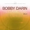 Bobby Darin - The Classic Years, Vol. 4