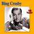 - Bing Crosby