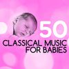 Johann Sebastian Bach - 50 Classical Music for Babies