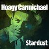 Hoagy Carmichael - Star Dust