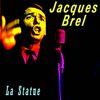 Jacques Brel - La Statue