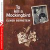 Elmer Bernstein - To Kill a Mockingbird (Music from the Motion Picture) [Digitally Remastered]