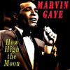 Marvin Gaye - How High the Moon