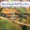 Llewellyn - Healing Birdsong: Full Album Continuous Mix: Natural Sounds with Music Series