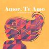 Varios Artistas - Amor, Te Amo: 50 Romanticas
