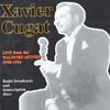 Xavier Cugat - Live from the Waldorf - Astoria, 1950 - 1954