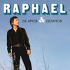 Raphael - De Amor & Desamor