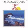 The Angelic Gospel Singers - Out of the Depths