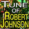 Robert Johnson - Tune Of Robert Johnson
