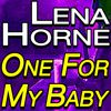 Lena Horne - One For My Baby