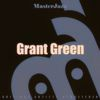 Grant Green - Masterjazz: Grant Green