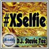 D.J. Stevie Tee - #Xselfie