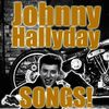 Johnny Hallyday - Songs!