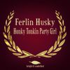 Ferlin Husky - Honky Tonkin Party Girl