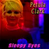 Petula Clark - Sleepy Eyes